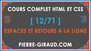 COURS COMPLET HTML ET CSS [12/71] - Espaces et retours à la ligne en HTML