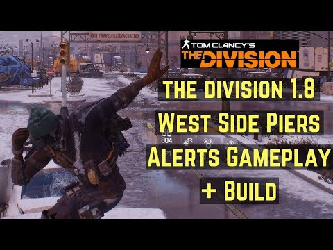 The Division 1.8 All West Side Piers Alerts Gameplay +  Build for PVE and PVP!