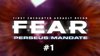 F.E.A.R. Perseus Mandate (Ep. 1)