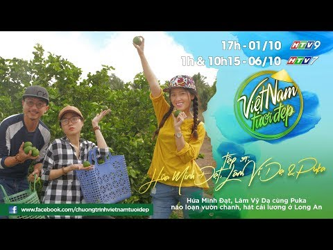 Hứa Minh Đạt, Lâm Vỹ Dạ, Puka náo loạn vườn chanh, hát cải lương ở Long An | Việt Nam Tươi Đẹp