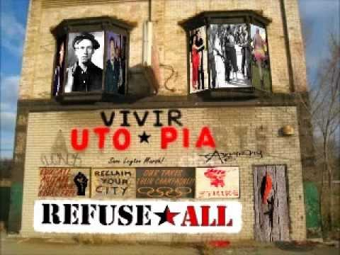 Refuse All - Vivir Utopia (FULL)