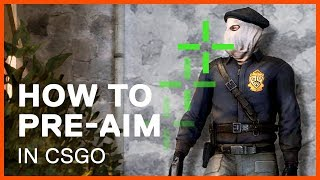 How to Pre Aim in CSGO by Mastering Your Crosshair Placement