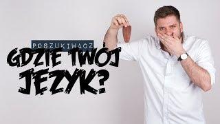 GDZIE TWÓJ JĘZYK? | Poszukiwacz #337