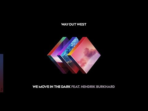 Way Out West - We Move In The Dark feat. Hendrik Burkhard