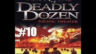 Deadly Dozen 2 Pacific Theater - Mission 10