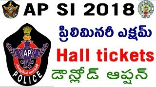 AP SI Preliminary Exam Hall tickets Download 2018 Exam Paper-1 & Paper-2 Pattern Police in teugu