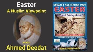 Easter - Sheikh Ahmed Deedat