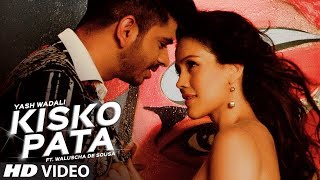 Kisko Pata Video Song | Yash Wadali | Ft. Waluscha De Sousa |  Hindi Song 2017