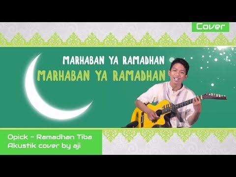 Marhaban ya Ramadhan - opick Ramadhan Tiba live (Aji akustik cover) Lirik