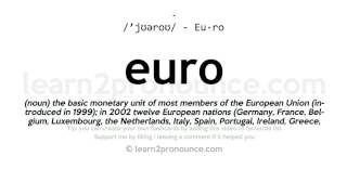 Euro pronunciation and definition