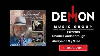 Charlie Landsborough - Always on My Mind