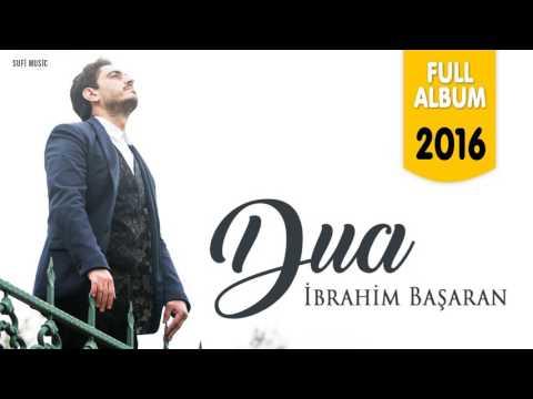 İbrahim Başaran - Dua   FULL ALBUM 2016