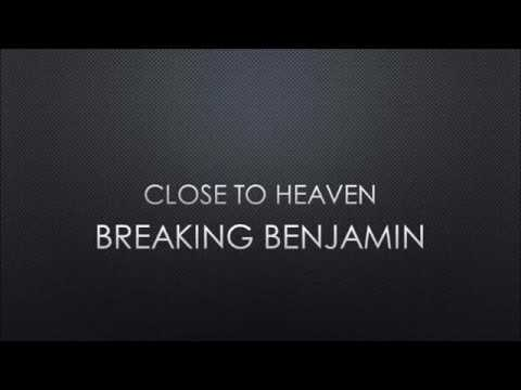 Breaking Benjamin | Close To Heaven
