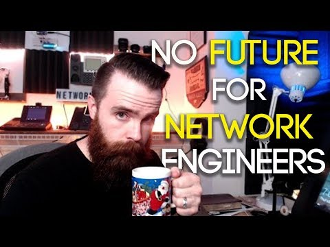 No Future for Network Engineers? - CCNA   CCNP
