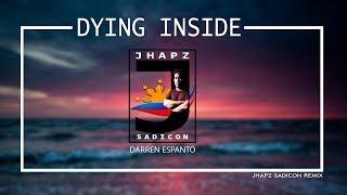 DYING INSIDE - DARREN ESPANTO (JHAPZ SADICON REDRUM)