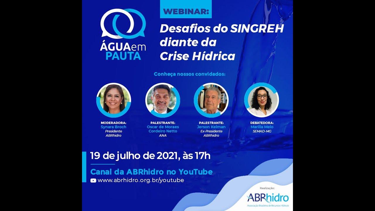 Webinar 19/07 às 17h - Água em Pauta: Desafios do SINGREH diante da crise hídrica