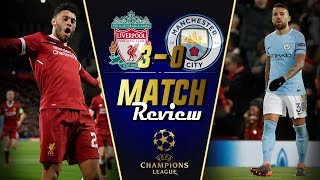 Liverpool 3-0 Man City Champions League Match Review || PEP COST