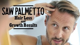 Saw Palmetto Hair Loss & Growth Results