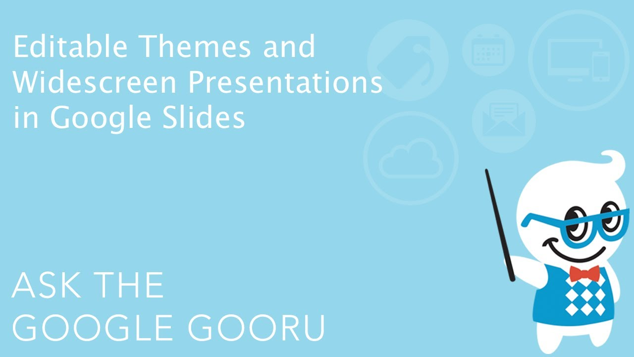 Editable Themes and Widescreen Presentations in Google Slides ...