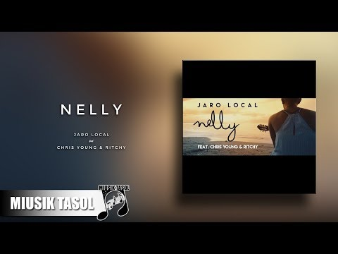 Jaro Local - Nelly (ft. Chris Young & Ritchy)
