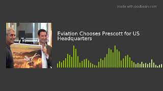 Eviation Chooses Prescott for US Headquarters