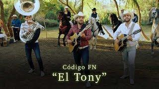Código FN- El Tony (Video Oficial)