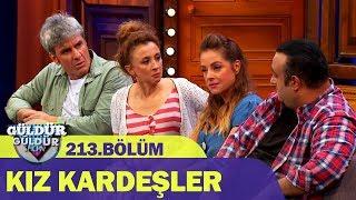 Güldür Güldür Show 213.Bölüm - Kız Kardeşler
