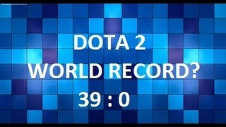 DOTA 2 WORLD RECORD? 39:0