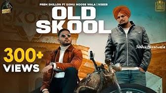 OLD SKOOL (Full Video) Prem Dhillon ft Sidhu Moose Wala | Naseeb | Latest Punjabi Song 2020