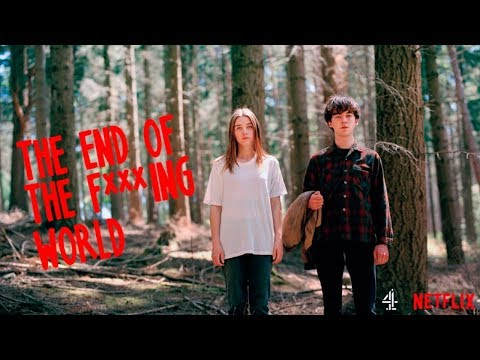 Feels Like We Only Go Backwards ( The End Of The F***ing World)