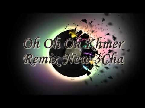 Oh Oh Oh Khmer Remix new 3cha   khmer 3cha remix new   Bek Kh