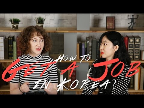 HOW TO GET A JOB IN KOREA AS A FOREIGNER ft.Jessica