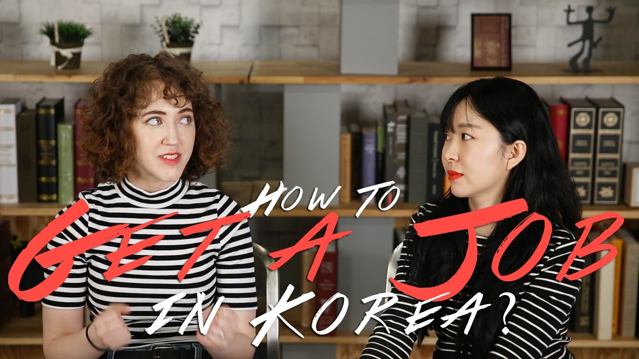 HOW TO GET A JOB IN KOREA AS A FOREIGNER ft Jessica