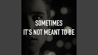 Sometimes It's Not Meant to Be