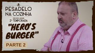 Pesadelo na Cozinha: Hero's Burger – Parte 2