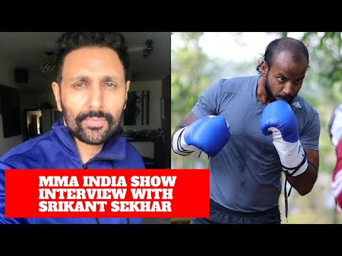 MMA India Show interview with Srikant Sekhar to see what he's been upto and who hopes to fight next!