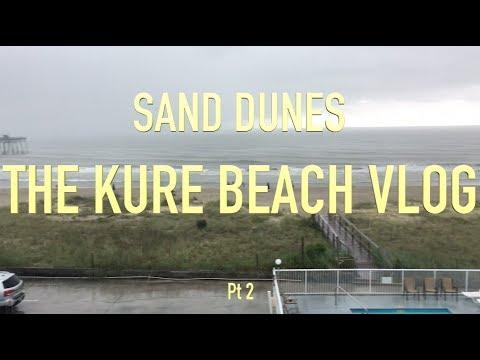 Sand Dunes The Kure Beach Vlog Pt 2