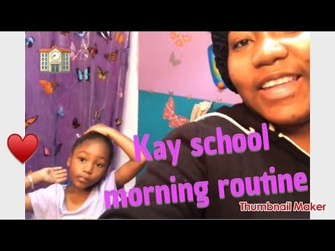 Kay school Morning routine !