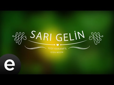 Sarı Gelin - Yedi Karanfil (Seven Cloves) - Official Audio