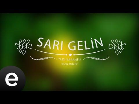 Sarı Gelin - Yedi Karanfil (Seven Cloves) - Official Audio