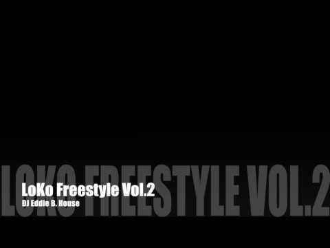 Loco Freestyle Vol.2 - DJ Eddie B. House (Part1)