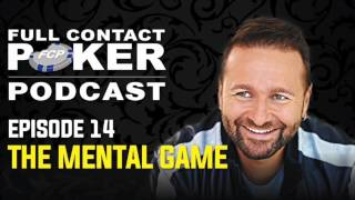 Full Contact Poker Podcast Episode 14 - The Mental Game