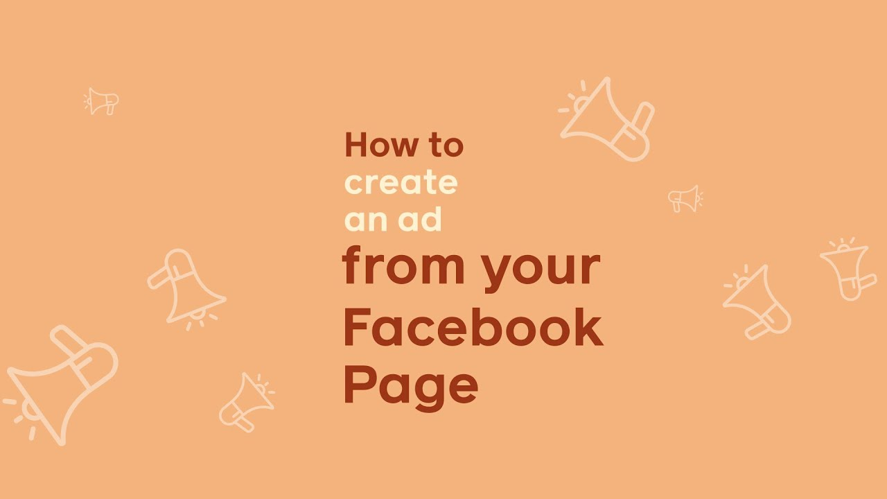 How to Create an Ad from your Facebook Business Page