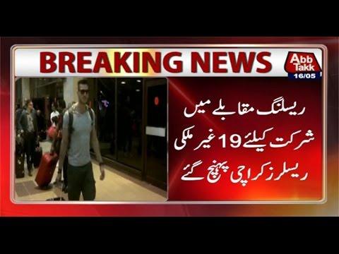 Top international wrestlers arrive in Karachi