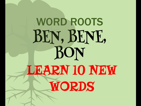 Learn English Vocabulary Through Word Roots - Ben, Bene, Bon | Learning With Friends