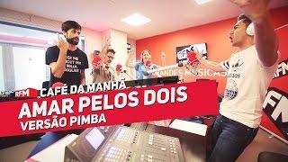 """RFM - """"Amar Pelos Dois"""" - Versão Pimba - 19.05"""