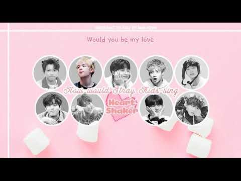 [Vietsub] Heart Shaker - STRAY KIDS (How would Stray Kids sing Heart Shaker - TWICE)