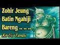 Zohir Jeung Batin Ngahiji Bareng       Kh Uci Turtusi Pohara Jasa