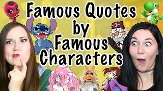 Famous Quotes by Famous Characters ft. JoeyKat - Madi2theMax