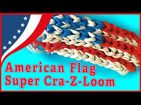 How to make a  Super Cra-Z-Loom American Flag